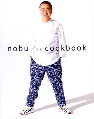 Nobu: The Cookbook  by  Nobuyuki Matsuhisa