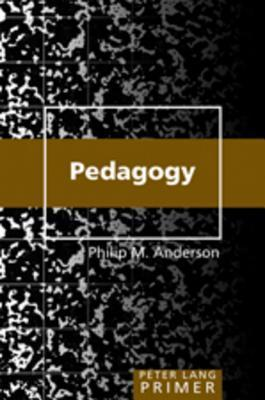 Pedagogy Primer  by  Philip M. Anderson
