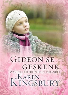Gideon se geskenk  by  Karen Kingsbury