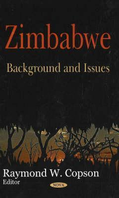Zimbabwe: Background and Issues  by  Raymond W. Copson