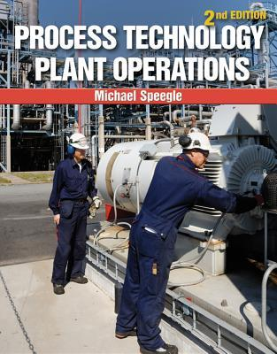 Process Technology Plant Operations  by  Michael Speegle