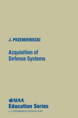 Acquisition Of Defense Systems J.S. Przemieniecki
