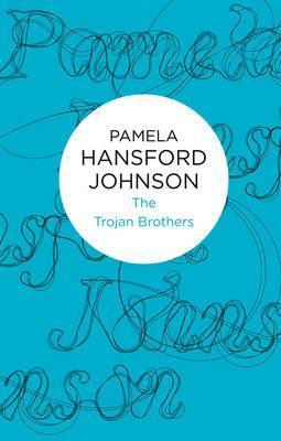 The Trojan Brothers  by  Pamela Hansford Johnson