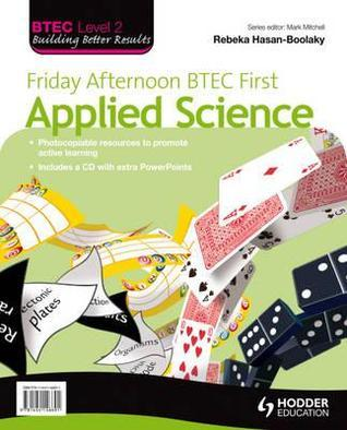 Friday Afternoon Btec First Appl Science R. Hasan-Boolaky