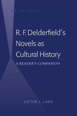 R. F. Delderfields Novels as Cultural History: A Readers Companion  by  Victor J. Lams