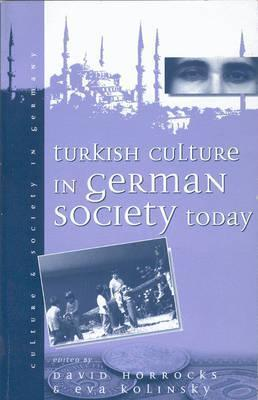 Turkish Culture In German Society Today David Horrocks