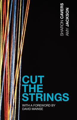 Cut the Strings Sharon Cavers