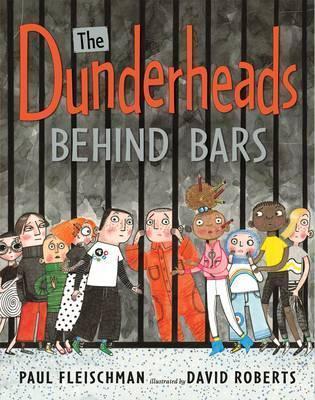 Dunderheads Behind Bars  by  Paul Fleischman