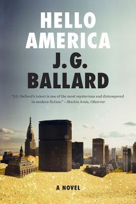 Hello America: A Novel J.G. Ballard