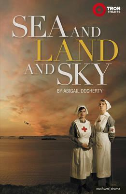 Sea and Land and Sky  by  Abigail Docherty