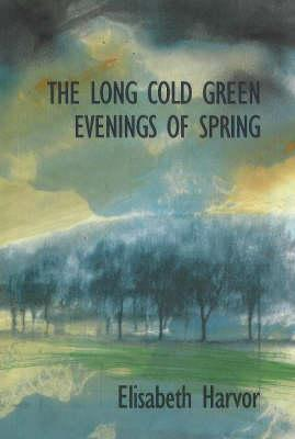The Lone Cold Green Evenings Elisabeth Harvor