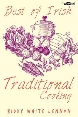 Best of Irish Traditional Cooking  by  Biddy White Lennon