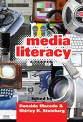 Media Literacy: A Reader Donaldo Macedo