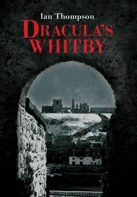 Draculas Whitby Ian Thompson