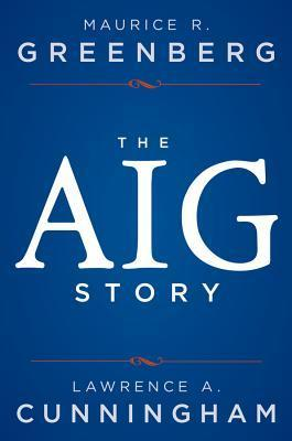 Aig + Website: The Story Maurice R. Greenberg