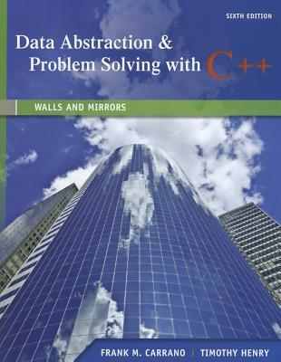 Data Abstraction & Problem Solving with C++: Walls and Mirrors Frank Carrano