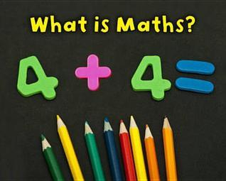 What Is Maths?. Tracey Steffora  by  Tracey Steffora