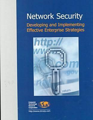 Network Security: Developing and Implementing Effective Enterprise Strategies  by  Barry Slawter