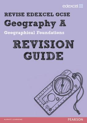 Geography a: Geographical Foundations. Revision Guide  by  Anne-Marie Grant