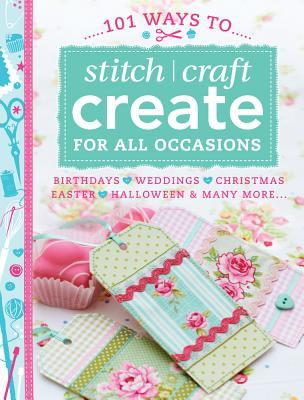 101 Ways to Stitch, Craft, Create Vintage: Quick & Easy Projects to Make for Your Vintage Lifestyle  by  David & Charles Publishing