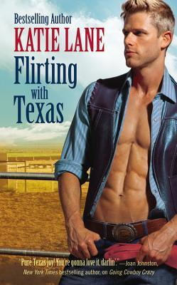 Flirting with Texas (Deep in the Heart of Texas #5)  by  Katie Lane
