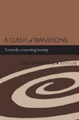 A Clash of Transitions: Towards a Learning Society Olga Strietska-Ilina