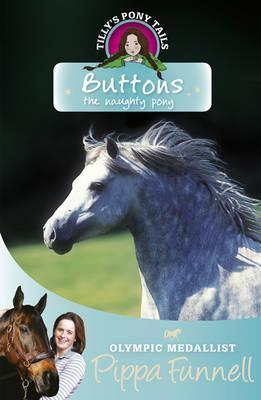 Buttons the Naughty Pony (Tillys Pony Tails, #14) Pippa Funnell