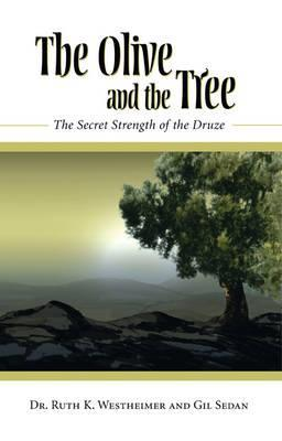 The Olive and the Tree: The Secret Strength of the Druze Ruth Westheimer