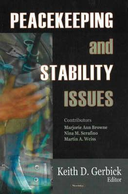 Peacekeeping and Stability Issues  by  Keith D. Gerbik