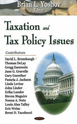 Taxation and Tax Policy Issues  by  Brian L. Yoshov