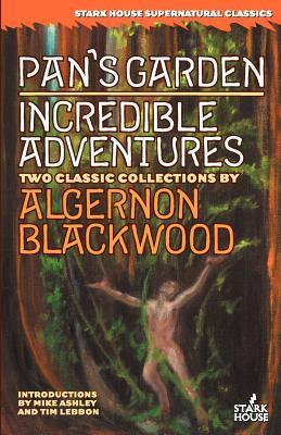 Pans Garden / Incredible Adventures  by  Algernon Blackwood