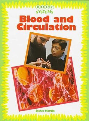 Blood and Circulation  by  Jackie Hardie