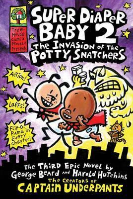 Super Diaper Baby 2: The Invasion of the Potty Snatchers. Dav Pilkey  by  Dav Pilkey