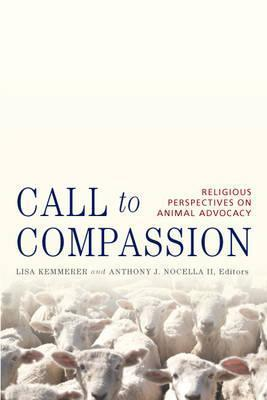 Call to Compassion: Religious Perspectives on Animal Advocacy Anthony J. Nocella II