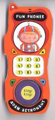 Fun Phones: Adam Astronaut  by  Ben Cort