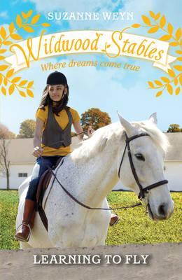 Learning to Fly (Wildwood Stables, #4)  by  Suzanne Weyn