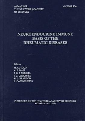 Neuroendocrine Immune Basis of the Rheumatic Disease: The First International Conference  by  H.L. Bradlow