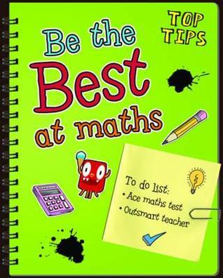 Be the Best at Maths  by  Rebecca Rissman