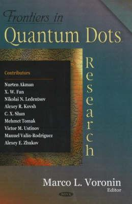 Frontiers in Quantum Dots Research Marco L. Voronin