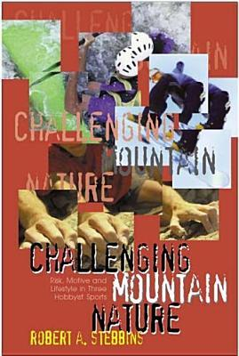 Challenging Mountain Nature Robert A. Stebbins
