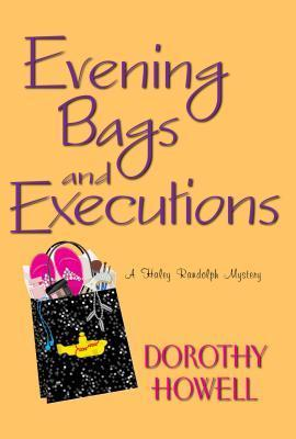 Evening Bags and Executions Dorothy Howell