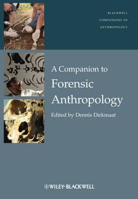 A Companion to Forensic Anthropology (Blackwell Companions to Anthropology)  by  Dennis Dirkmaat