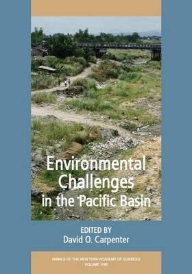 Annals Of The New York Academy Of Sciences, Environmental Challenges In The Pacific Basin David O. Carpenter