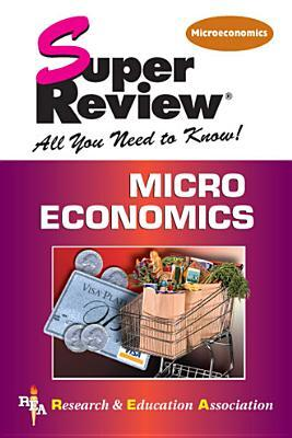 Microeconomics Super Review  by  Research & Education Association
