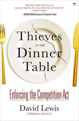 Thieves at the Dinner Table: Enforcing the Competition ACT - A Personal Account  by  David Lewis
