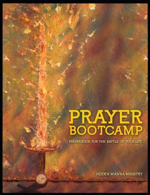 Prayer Boot Camp: Preparation for the Battle of Your Life Toni Behrend