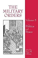 The Military Orders: Volume 5  by  Peter W. Edbury