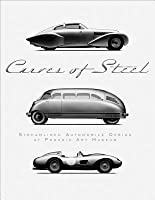 Curves of Steel: Streamlined Automobile Design at Phoenix Art Museum  by  Jonathan A. Stein