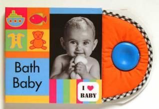 I Love Baby: Bath Baby  by  Sandra Lousada