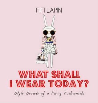 What Shall I Wear Today? Style Secrets Of A Furry Fashionista Fifi Lapin